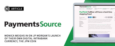 Monica Comments on JP Morgan's Next Steps for PaymentSource