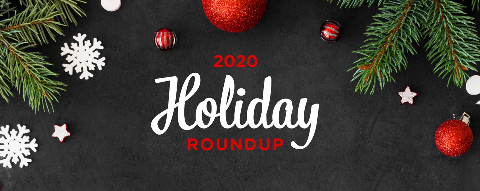 2020 Holiday Roundup